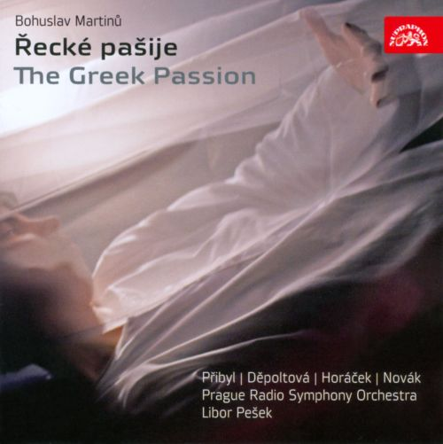 Bohuslav Martinu: The Greek Passion