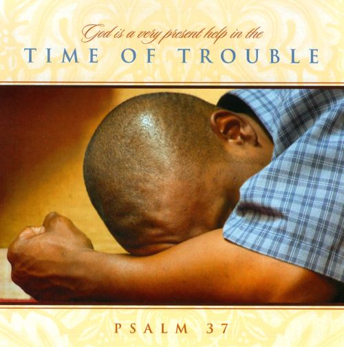 God Is A Very Present Help In The Time Of Trouble