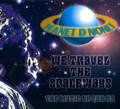 We Travel The Spaceways: The Music Of Sun Ra