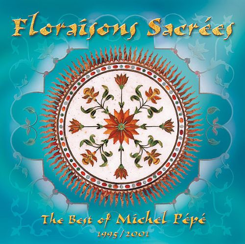 Floraisons Sacrees (Best of 1995-2001)