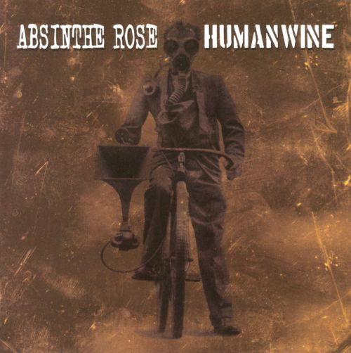 Absinthe Rose/Humanwine [Split CD]