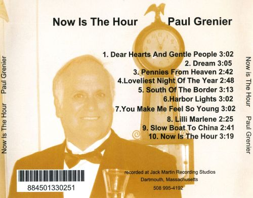 Now Is the Hour: Paul Grenier Sings World War II Favorites