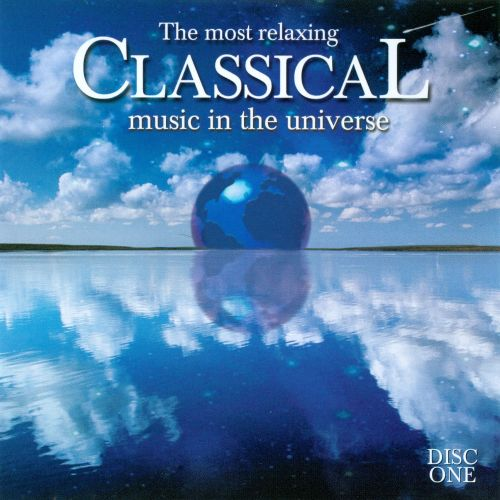 The Most Relaxing Classical Music in the Universe, Disc 1