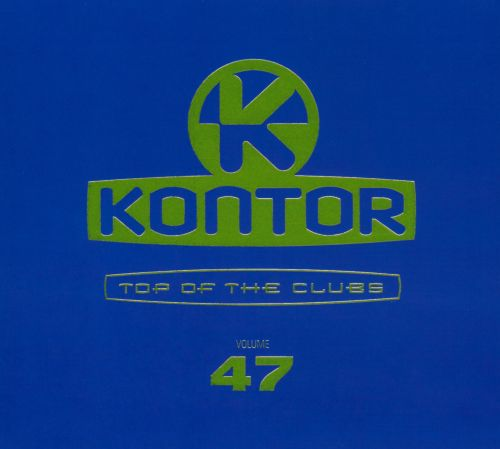 Kontor Top of the Clubs, Vol. 47