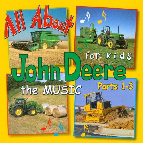 All About John Deere for Kids: The Music, Pts. 1-3