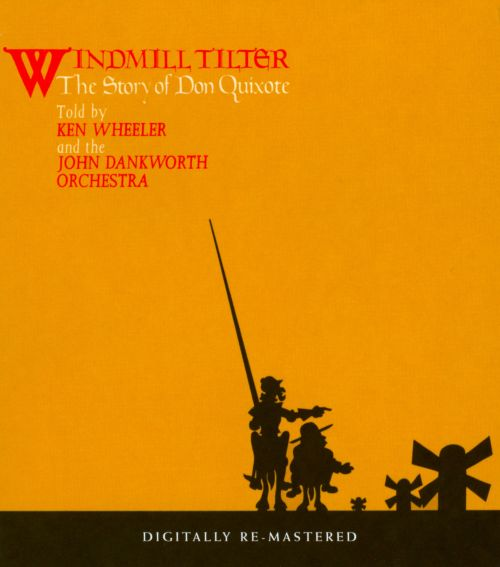 Windmill Tilter: Story of Don Quixote
