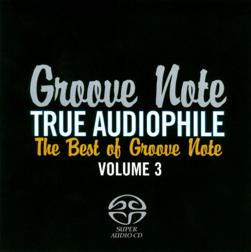 True Audiofile, Vol. 3: The Best of Groove Note