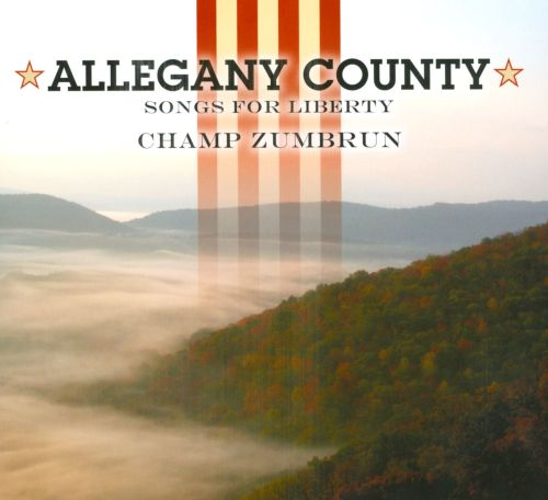 Allegany County: Songs For Liberty