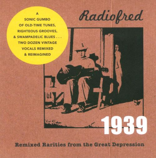 1939: Remixed Rarities From the Great Depression