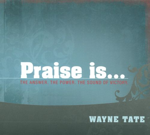 Praise Is... The Answer. The Power. The Sound of Victory