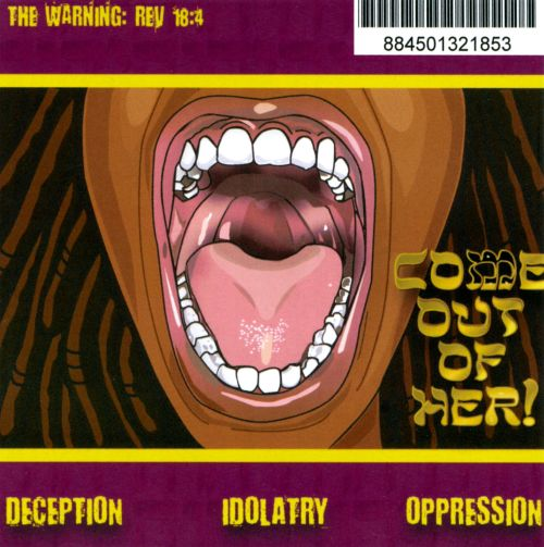 The  Warning: Rev 18:4: Come Out of Her!