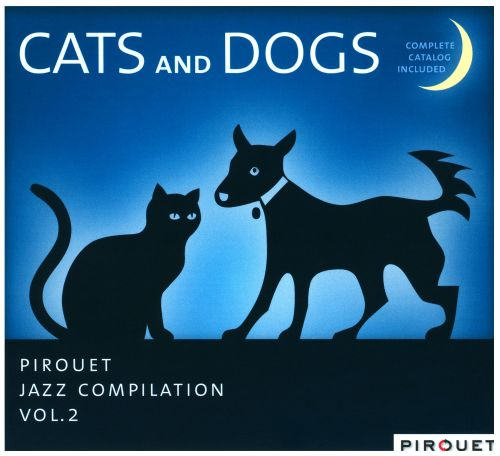 Pirouet Jazz Compilation, Vol. 2: Cats and Dogs