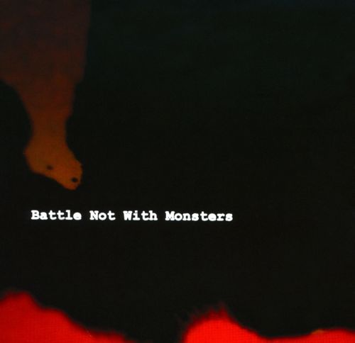 Battle Not With Monsters