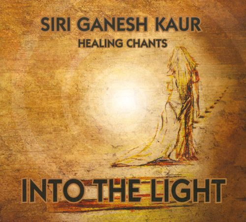 Healing Chants: Into The Light