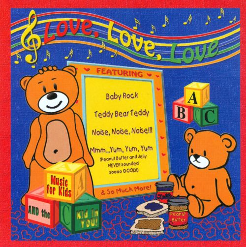 Love, Love, Love: Music For Kids and the Kid In You!