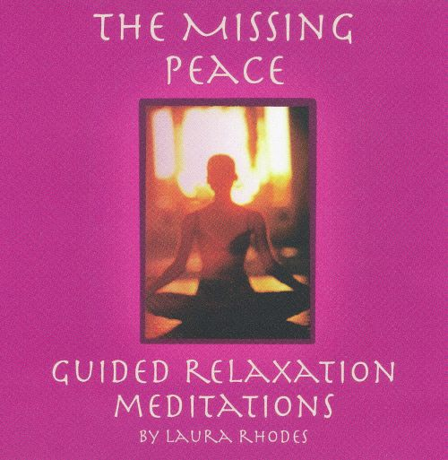 The  Missing Peace: Guided Relaxation Meditations