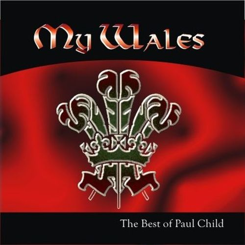My Wales: The Best of Paul Child