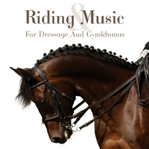 Riding & Music: Music for Dressage