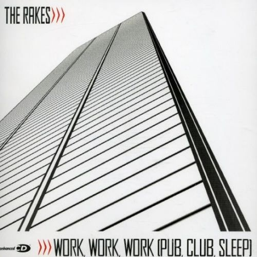 Work, Work, Work (Pub, Club, Sleep) [CD #1]