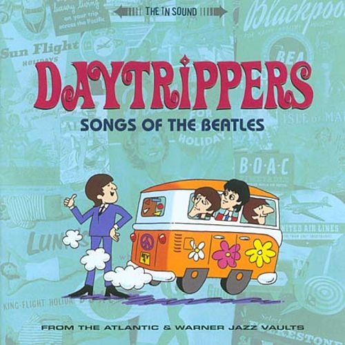 Daytrippers (Songs of the Beatles from the Atlantic & Warner Jazz Vaults)