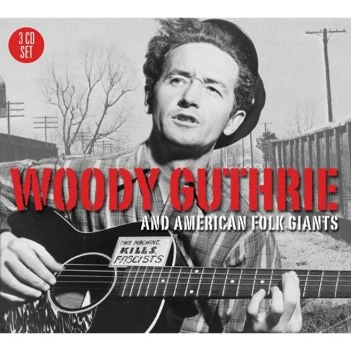 Woody Guthrie and American Folk Giants