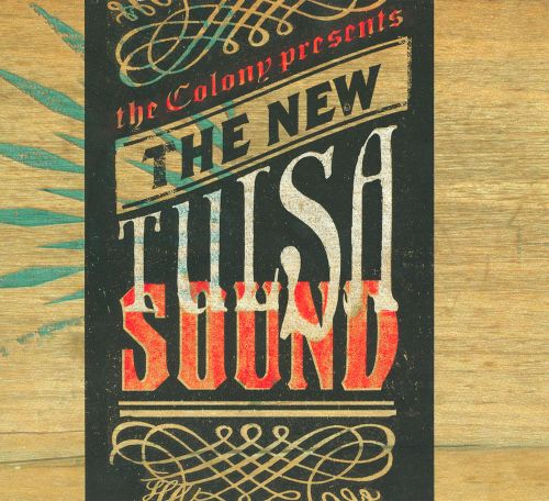 The Colony Presents:  the New Tulsa Sound