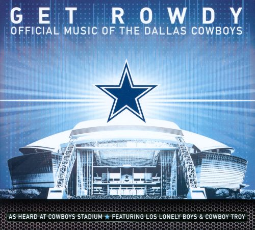 Get Rowdy: Official Music of the Dallas Cowboys
