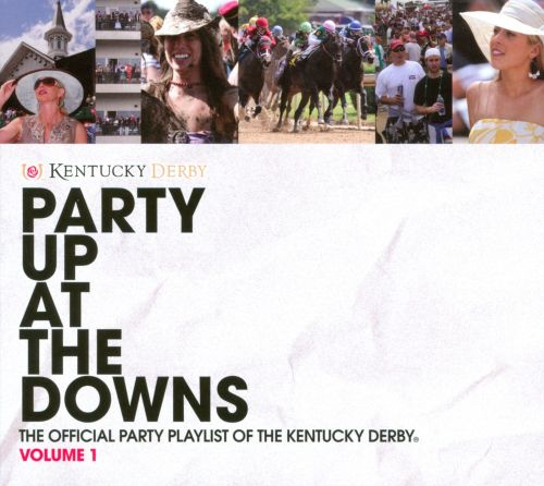 Party Up At the Downs: The Official Party Playlist of the Kentucky Derby, Vol. 1
