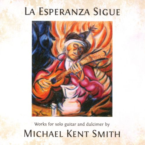 La Esperanza Sigue: Works For Solo Guitar And Dulcimer
