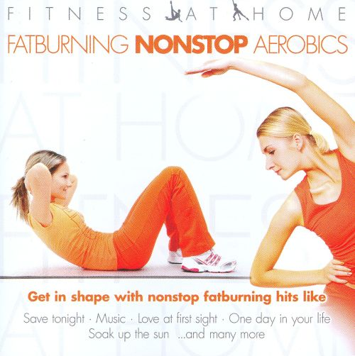 Fitness At Home: Fatburning Nonstop Artobics