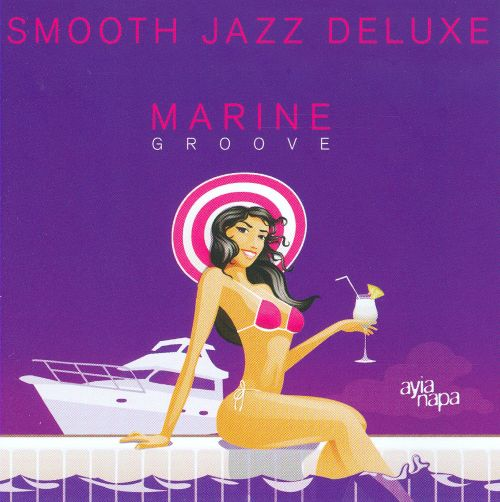 Marine Grooves: Smooth Jazz Deluxe