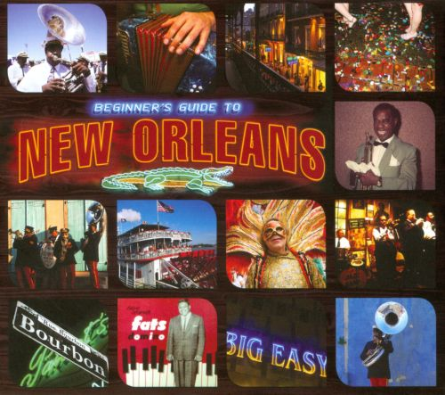 Beginner's Guide to New Orleans