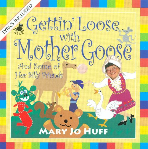 Gettin' Loose With Mother Goose