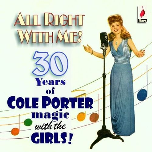 All Right with Me!: 30 Years of Cole Porter Magic with the Girls!