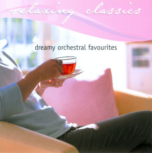 Relaxing Classics: Dreamy Orchestral Favourites