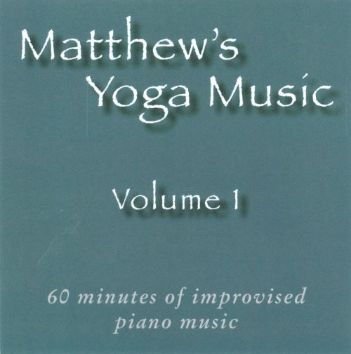 Matthew's Yoga Music, Vol. 1