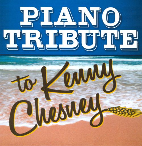 Piano Tribute to Kenny Chesney