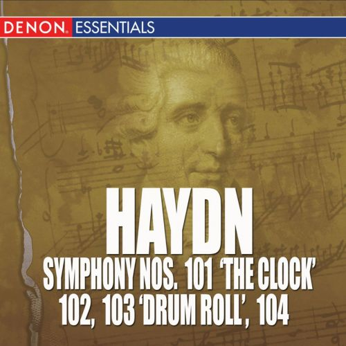 Haydn: Symphony Nos. 101 'The Clock', 102, 103 'Drum Roll' & 104