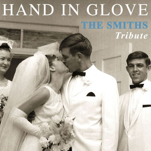 Hand in Glove: The Smiths Tribute