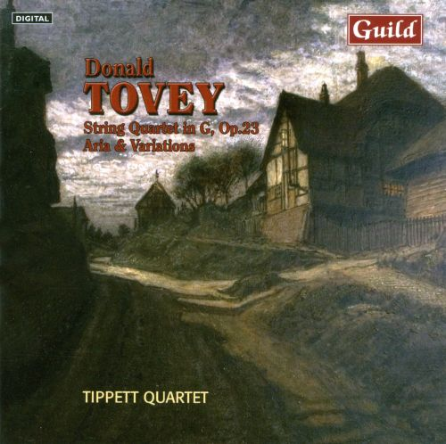 Donald Tovey: String Quartet in G, Op. 23; Aria & Variations