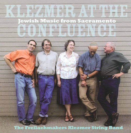 Klezmer At the Confluence: Jewish Music From Sacramento