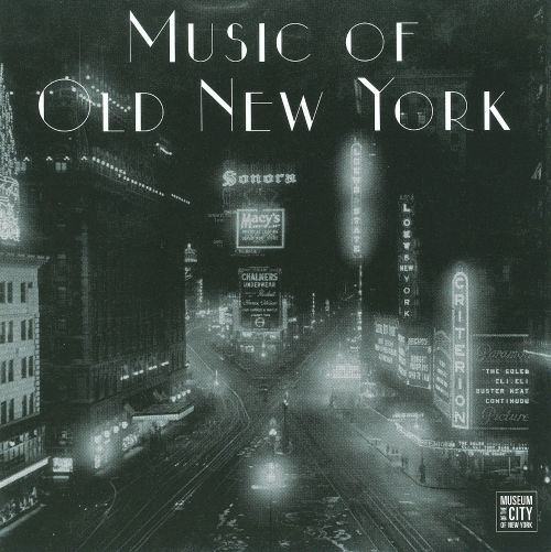 Music Of Old New York