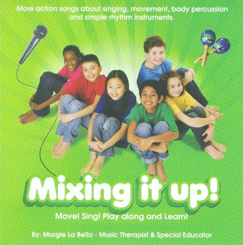 Mixing It Up! (Move, Sing, Play Along And Learn!)