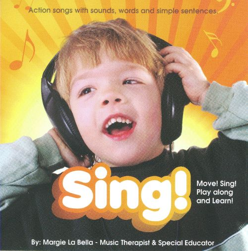 Sing! (Move, Sing, Play Along And Learn!)