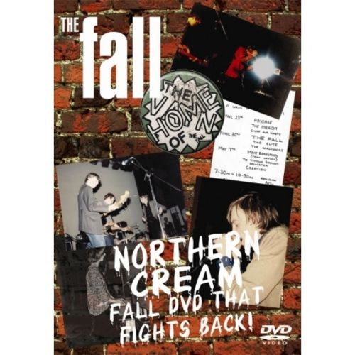 Northern Cream: The Fall DVD That Fights Back! [Video]