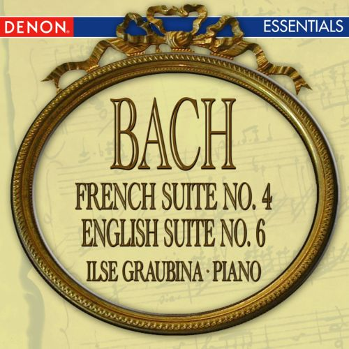 Bach: French Suite No. 4; English Suite No. 6