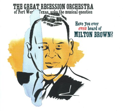 Have You Ever Even Heard of Milton Brown?