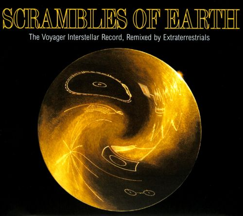 Scrambles of Earth: The Voyager Interstellar Record, Remixed By Extraterrestrials