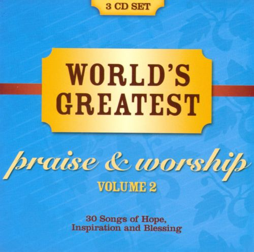 World's Greatest Praise & Worship Songs, Vol. 2