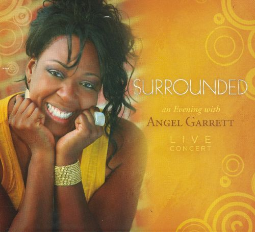 Surrounded: An Evening With Angel Garrett